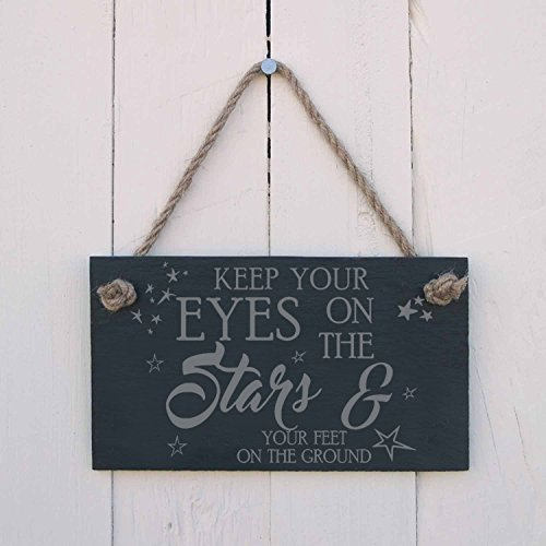 hanging-SIGN Keep your eyes on the stars & your feet o the ground - a fun present for a graduation or school leavers