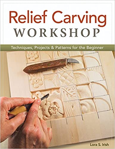 Relief Carving Workshop Techniques Projects Patterns For The