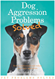 Dog Aggression Problems Solved (Pet Problems Solved)