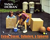 Cubes, Cones, Cylinders, and Spheres, Tana Hoban, 0688153259