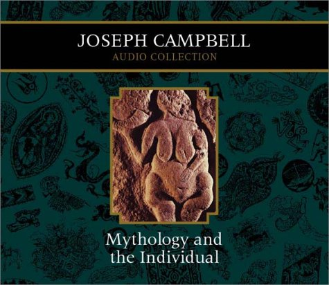 Mythology and the Individual: Joseph Campbell Audio Collection by Highbridge Audio