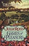 Games of Pleasure, Julia Ross, 0425207307