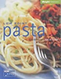 Low Point Pasta: Over 60 Recipes Low in Points (Weight Watchers)