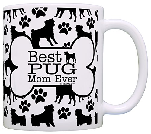 (Dog Owner Gifts Best Pug Mom Ever Paw Pattern Gift Coffee Mug Tea Cup Bone Pattern)
