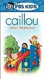 Caillou - Caillous Neighborhood [VHS]