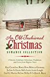 An Old-Fashioned Christmas Romance Collection: 9 Stories Celebrate Christmas Traditions and Love from Bygone Years