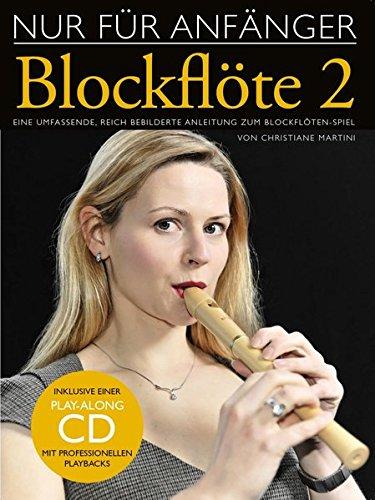 Nur für Anfänger Blockflöte 2 (Lehrbuch für Blöckflöte): Noten, Bundle, CD
