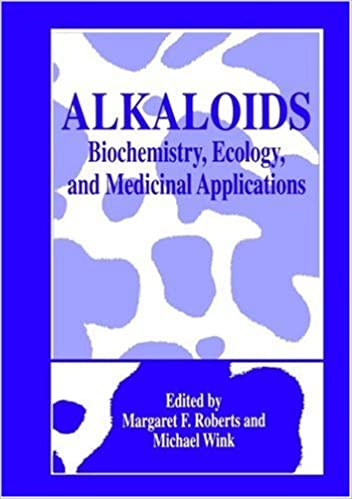 Download Alkaloids: Biochemistry, Ecology, and Medicinal Applications (Language of Science) PDF