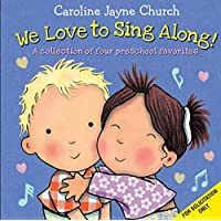 We Love to Sing Along! A Treasury of Four Classic Songs: A Collection of Four Preschool Favorites