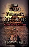 The Great Pyramid Decoded, Capt, E. Raymond, 0934666016