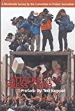Attacks on the Press in 2003 : A Worldwide Survey by the Committee to Protect Journalists, Koppel, Ted, 0944823238
