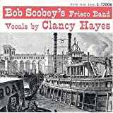 Bob Scobey & His Frisco Band With Clancy Hayes