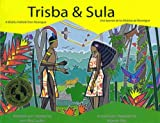 img - for Trisba and Sula: A Miskitu Folktale from Nicaragua book / textbook / text book