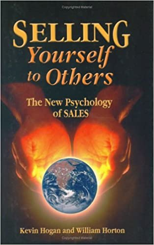 Selling Yourself To Others: The New Psychology of Sales