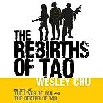 The Rebirths of Tao: Tao, Book 3   Wesley Chu
