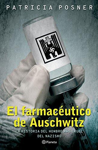 El farmacéutico de Auschwitz (Spanish Edition) by [Posner, Patricia]