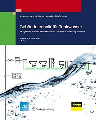 Gebäudetechnik für Trinkwasser: Fachgerecht planen - Rechtssicher ausschreiben - Nachhaltig sanieren (VDI-Buch) Gebundenes Buch – 20. September 2017 Thomas Kistemann Werner Schulte Klaus Rudat Wolfgang Hentschel