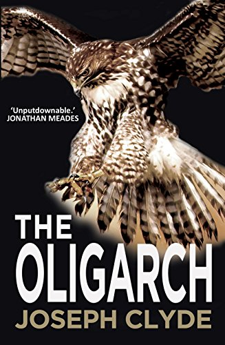 The Oligarch (A Tony Underwood Thriller Book 2) ()