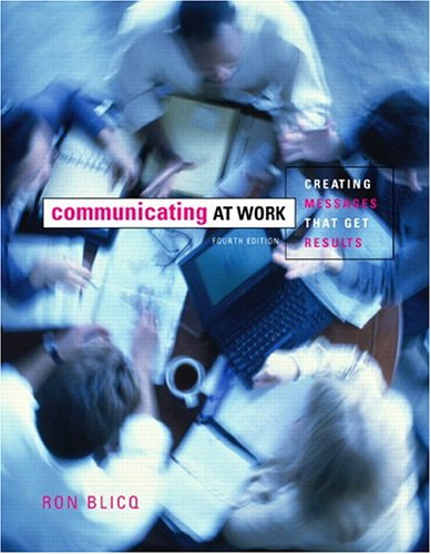 Communicating at Work: Creating Messages that Get Results (4th Edition)