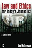 Law and Ethics for Today's Journalist 1st Edition