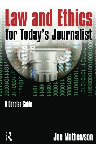 Law and Ethics for Today's Journalist: A Concise Guide by Routledge