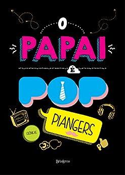 O papai é pop (Portuguese Edition) by [Piangers, Marcos]