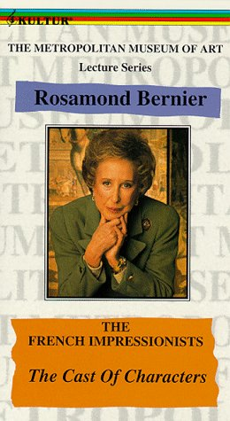 (Metropolitan Museum of Art Lecture Series Rosamond Bernier: French Impressionists - The Cast of Characters [VHS])