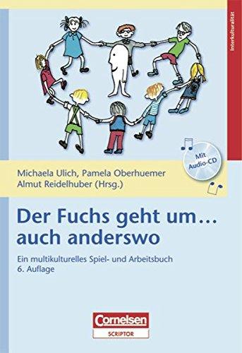 Interkulturalität: Der Fuchs geht um ... auch anderswo: Ein multikulturelles Spiel- und Arbeitsbuch. Buch mit Hör-CD