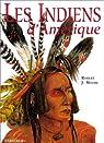 Les indiens d'Amérique par Robert J. Moore