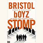 Bristol boyz Stomp: The Night that Divided a Town | Doreen M. McGettigan