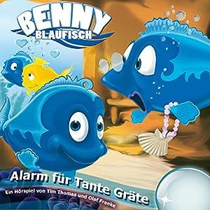 Alarm für Tante Gräte (Benny Blaufisch 3) Hörspiel