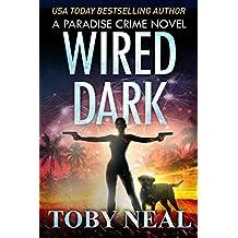 Wired Dark (Paradise Crime Book 4)