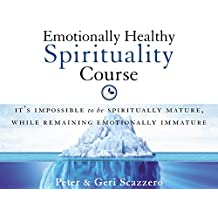 Emotionally Healthy Spirituality Video Bible Study by Peter Scazzero