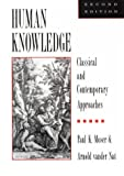 img - for Human Knowledge: Classical and Contemporary Approaches book / textbook / text book