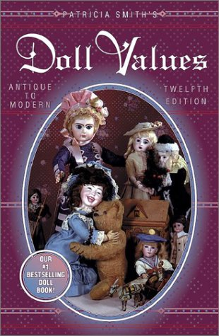 Patricia Smith's Doll Values : Antique to Modern (Antique Photo Corners)