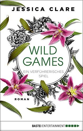 Wild Games - Ein verführerisches Spiel: Roman (Wild-Games-Reihe 3) (German Edition)