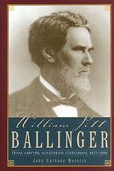 William Pitt Ballinger: Texas Lawyer, Southern Statesman, 1825-1888 (Barker Texas History Center Series)