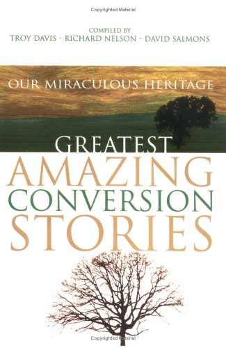 Greatest Amazing Conversion Stories