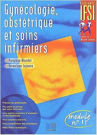 Livres gratuits en ligne Gynécologie, obstétrique et soins infirmiers : Module n° 15 pdf epub