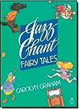 Jazz Chant Fairy Tales, Carolyn Graham, 0194342980