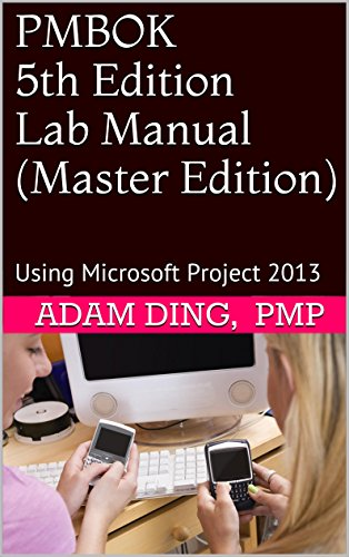 PMBOK 5th Edition Lab Manual (Master Edition): Using Microsoft Project 2013 Pdf