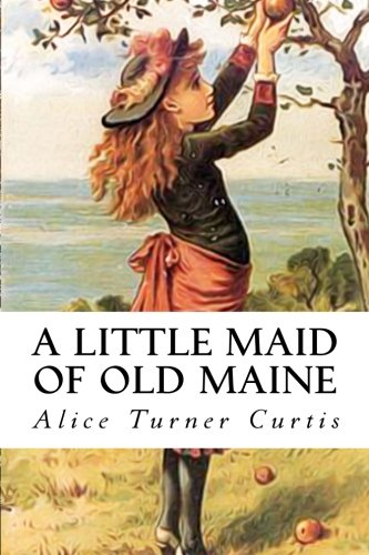 A Little Maid of Old Maine