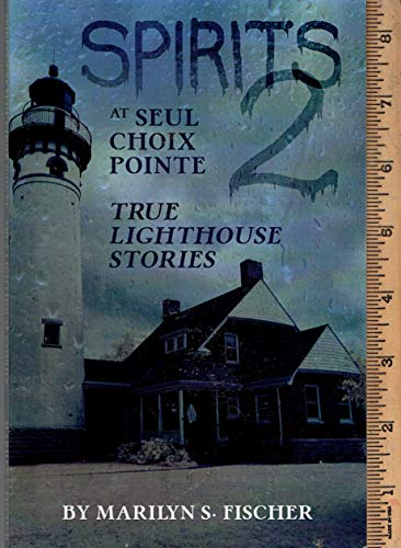 - Spirits 2 at Seul Choix Point - True Lighthouse Stories