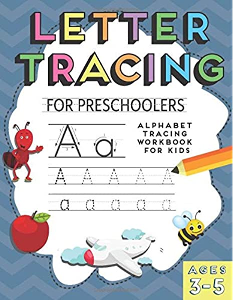 Letter Tracing: Alphabet Tracing Workbook For Preschoolers: Pre K And  Kindergarten Letter Tracing Book Ages 3-5 (Letter Tracing Books For Kids  Ages 3-5): The Letter Tracing Team: 9781987568769: Amazon.com: Books
