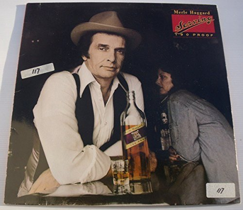 MERLE HAGGARD - serving 190 proof MCA 3089 (LP vinyl record) by MCA Records Stereo MCA-3089