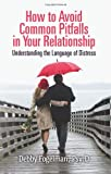 How to Avoid Common Pitfalls in Your Relationship, Psy. D Fogelman, 1492997978