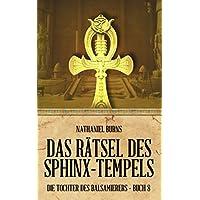 Das Rätsel des Sphinx-Tempels (Die Tochter des Balsamierers, Band 8)