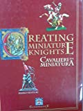 img - for Creating Miniature Knights - Cavalieri in Miniatura book / textbook / text book