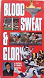 Blood, Sweat & Glory - A History of Sports [VHS]