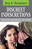 Discreet Indiscretions: The Social Organization of Gossip (Communication & social order)